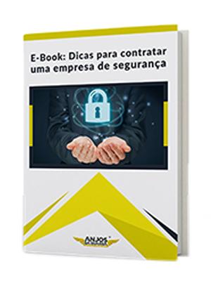 E-Book: Dicas para contratar uma empresa de segurança