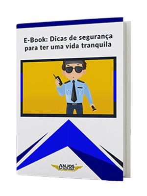 E-Book: Dicas de segurança para ter uma vida tranquila